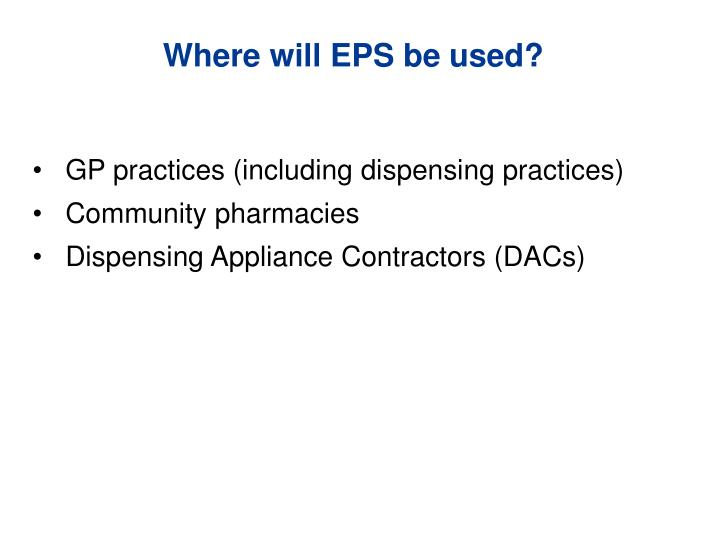 Where will EPS be used?