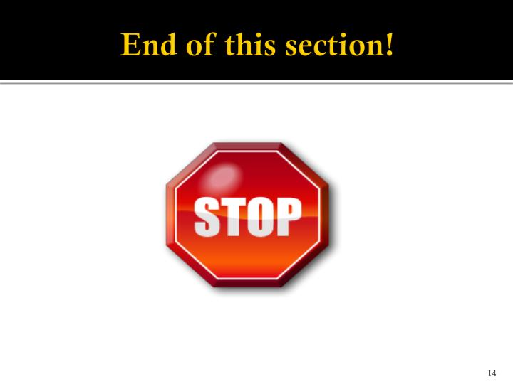 End of this section!