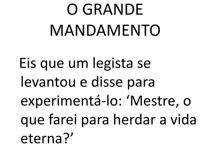 O GRANDE MANDAMENTO