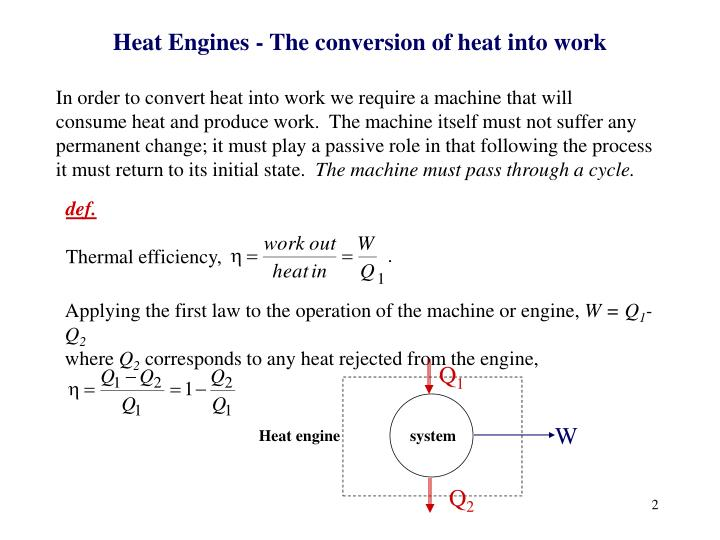 Heat Engines - The conversion of heat into work