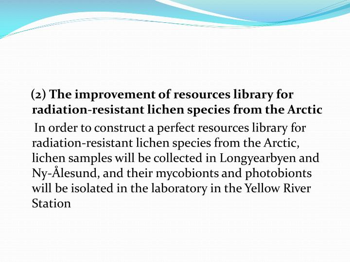 (2) The improvement of resources library for radiation-resistant lichen species from the Arctic