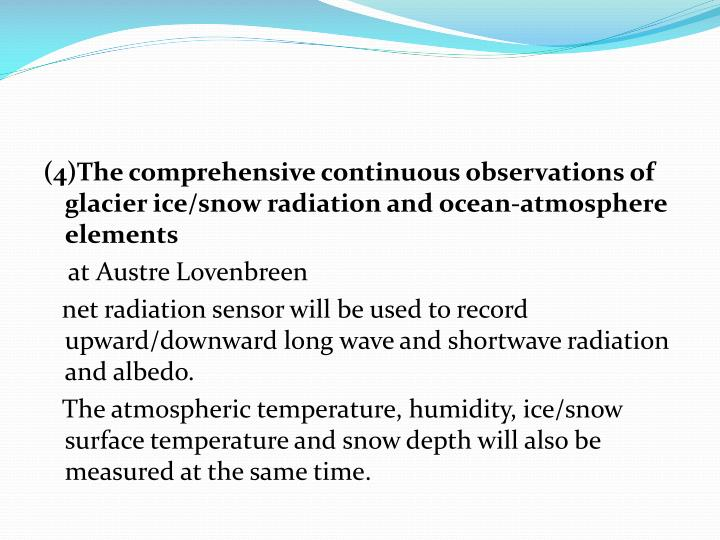 (4)The comprehensive continuous observations of glacier ice/snow radiation and ocean-atmosphere elements