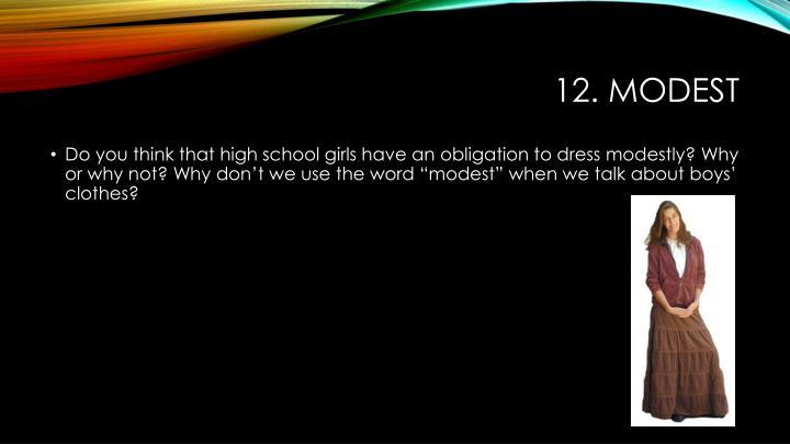 12. modest