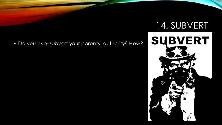 14. subvert