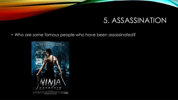 5. assassination