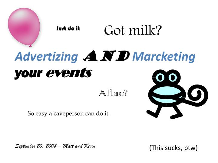 Advertizing and marcketing your events