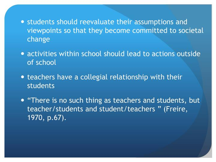 students should reevaluate their assumptions and viewpoints so that they become committed to societal change
