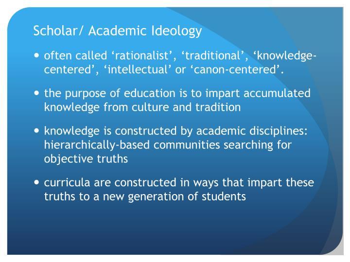 Scholar/ Academic Ideology
