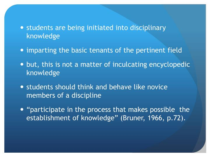 students are being initiated into disciplinary knowledge
