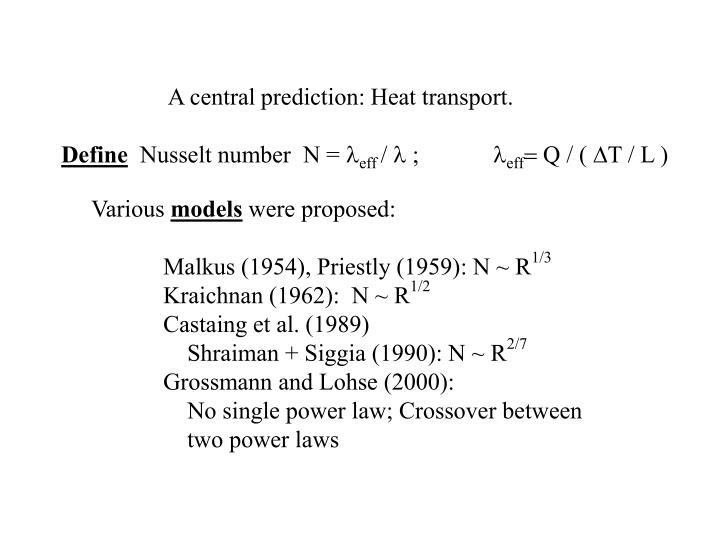 A central prediction: Heat transport.