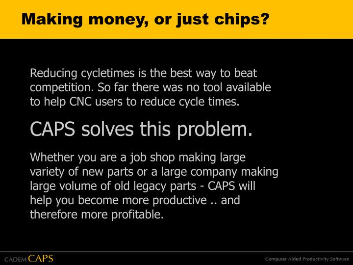 Making money, or just chips?