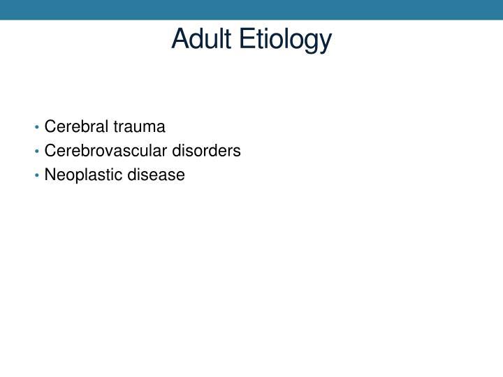 Adult Etiology
