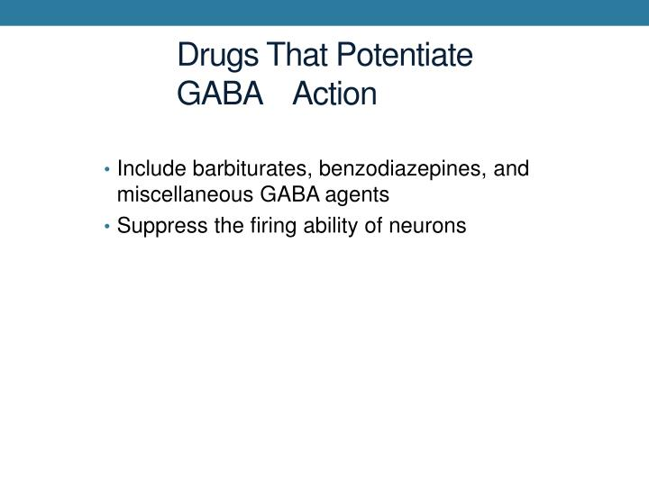 Drugs That Potentiate