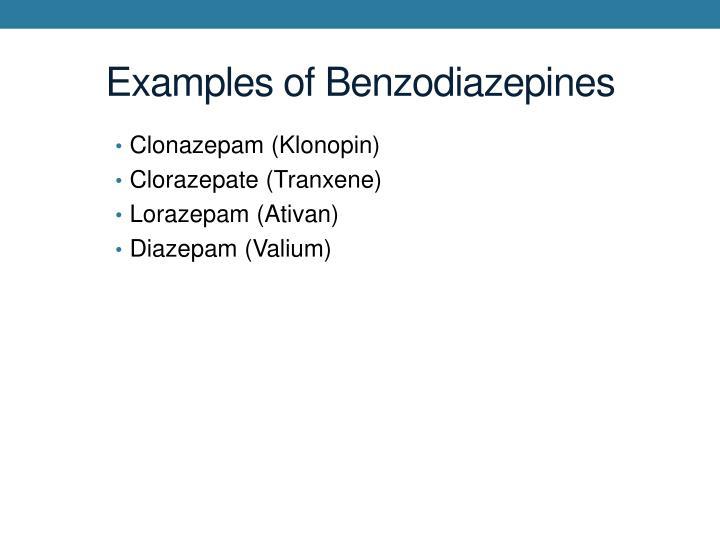Examples of Benzodiazepines