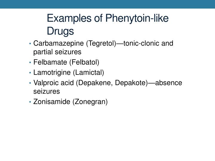 Examples of Phenytoin-like