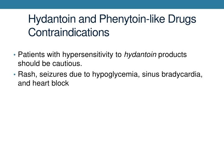 Hydantoin and Phenytoin-like Drugs Contraindications