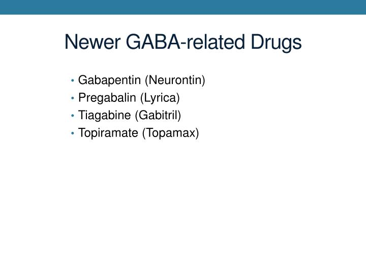 Newer GABA-related Drugs