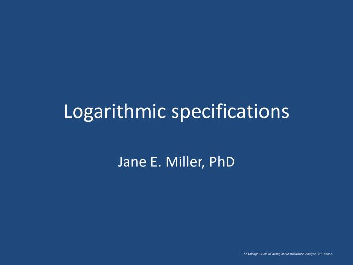 Logarithmic specifications