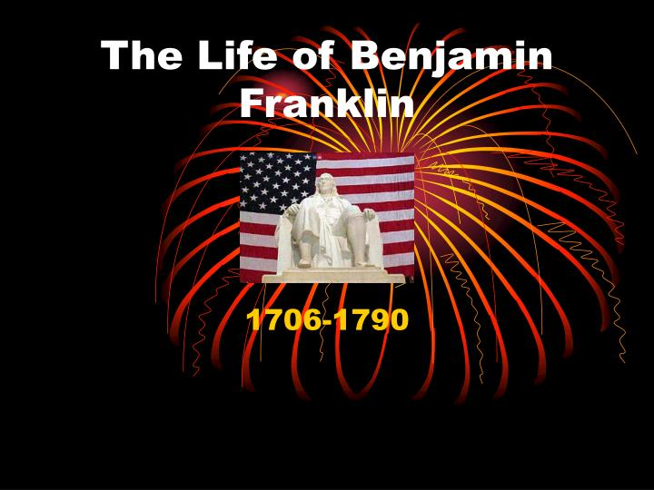The life of benjamin franklin