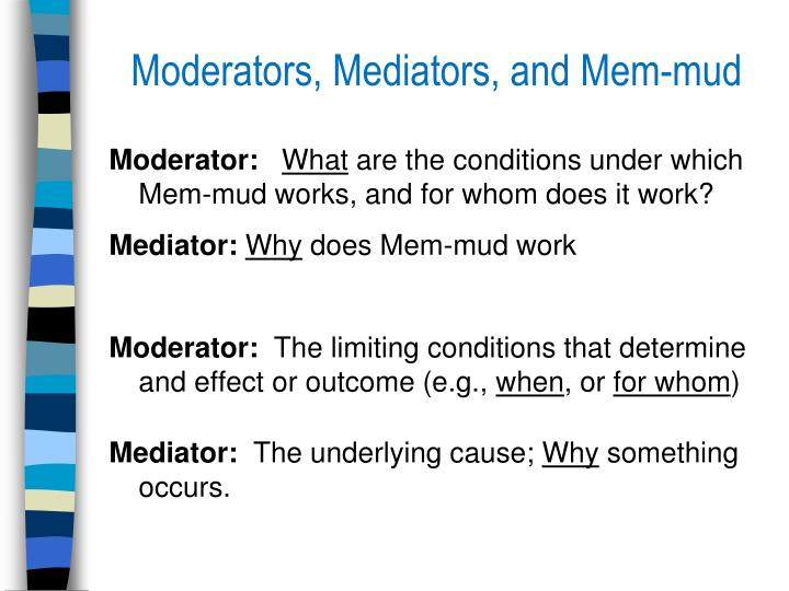 Moderators, Mediators, and Mem-mud