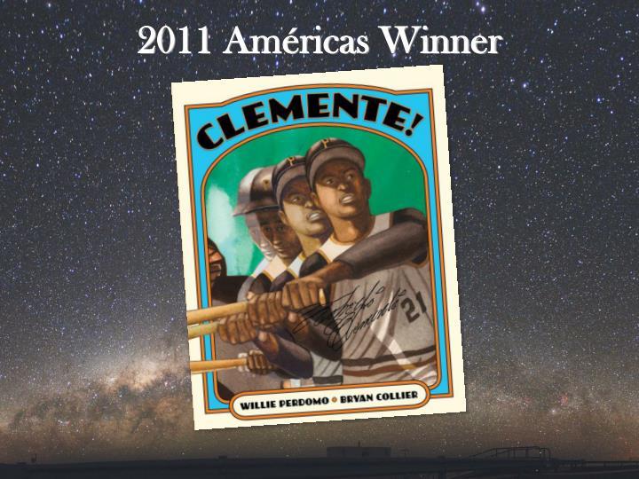 2011 Américas Winner