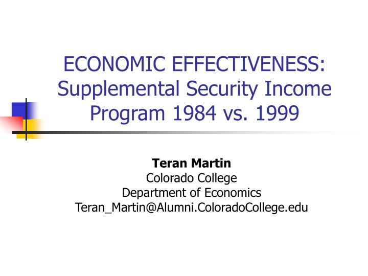 Economic effectiveness supplemental security income program 1984 vs 1999
