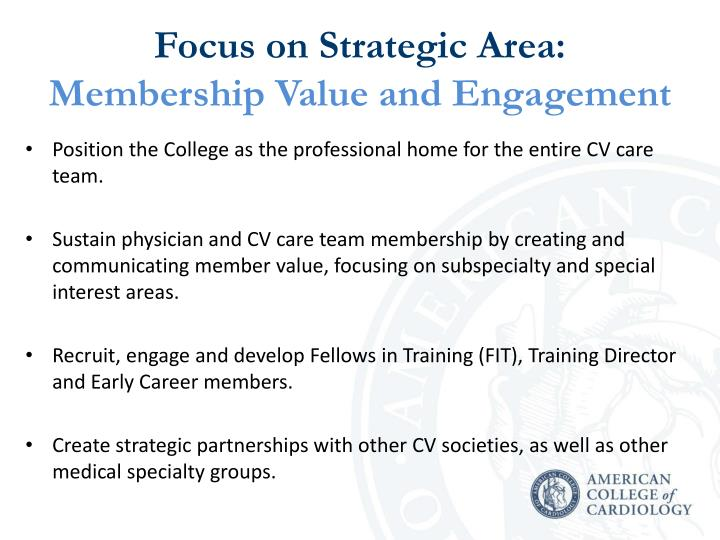 Focus on strategic area membership value and engagement