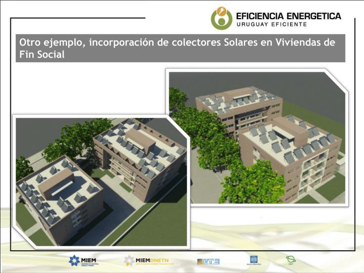 Otro ejemplo, incorporación de colectores Solares en Viviendas de Fin Social