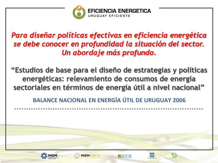 Para diseñar políticas efectivas en eficiencia energética se debe conocer en profundidad la situación del sector.