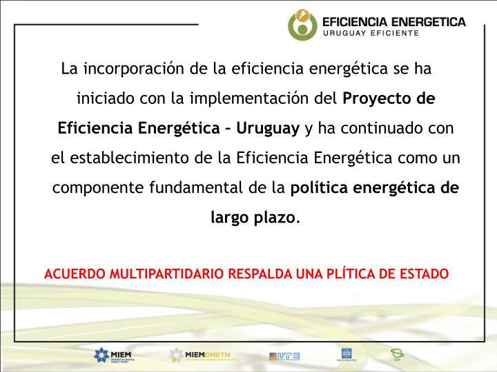 La incorporación de la eficiencia energética se ha iniciado con la implementación del