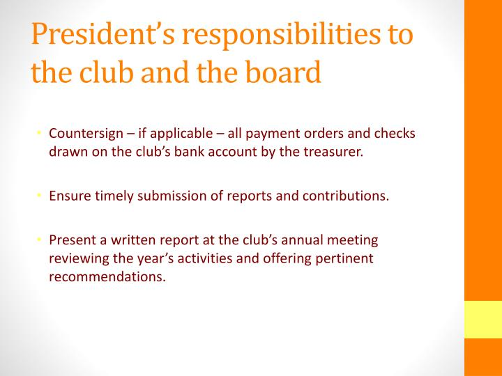 President's responsibilities to the club and the board