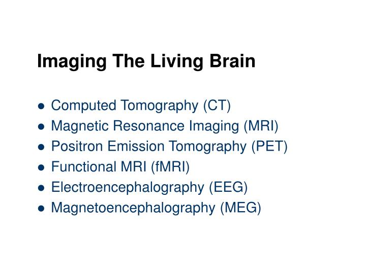 Imaging the living brain