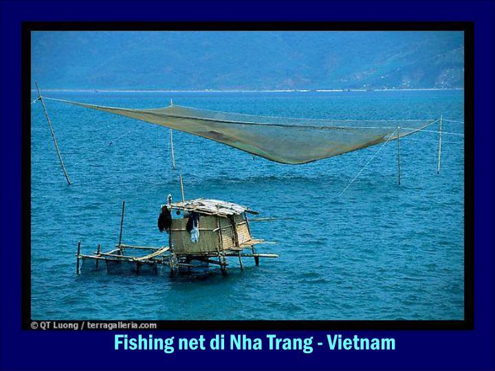 Fishing net di Nha Trang - Vietnam