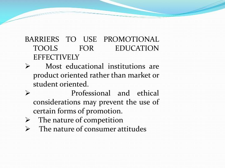 BARRIERS TO USE PROMOTIONAL TOOLS FOR EDUCATION EFFECTIVELY