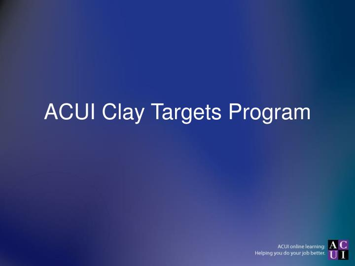 Acui clay targets program
