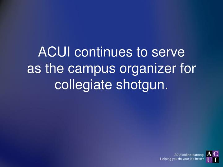 ACUI continues to serve