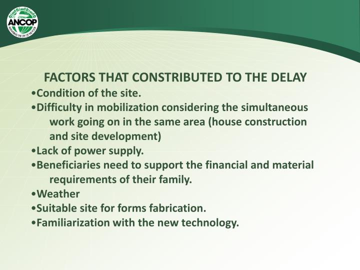 FACTORS THAT CONSTRIBUTED TO THE DELAY