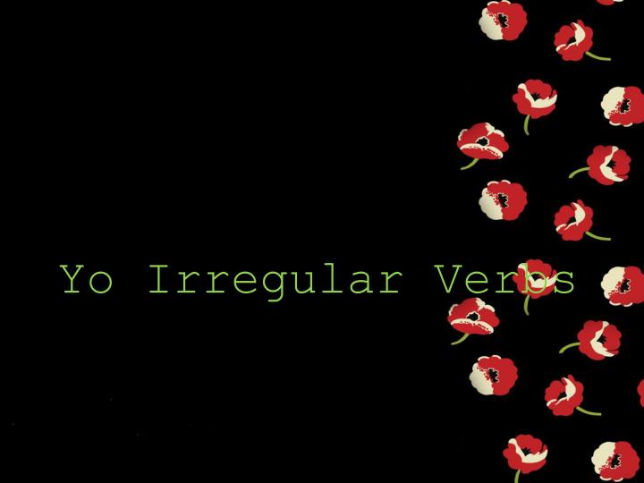 Yo Irregular Verbs