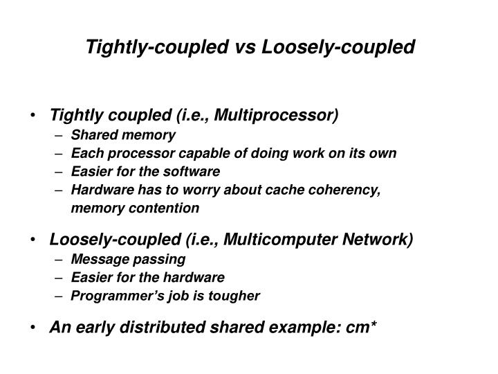 Tightly-coupled vs Loosely-coupled