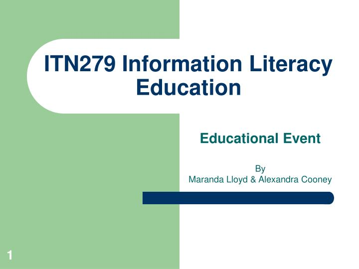 Itn279 information literacy education