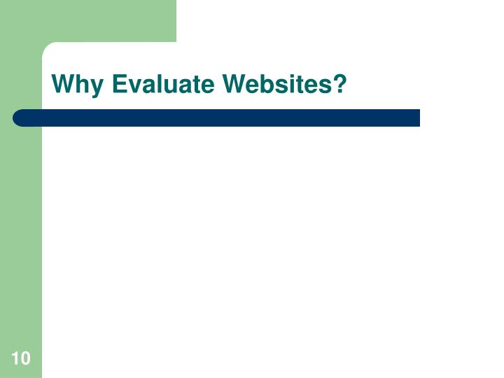 Why Evaluate Websites?