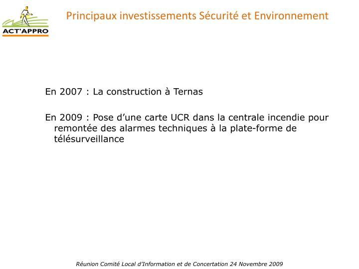 Principaux investissements Sécurité et Environnement