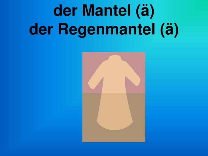 der Mantel (