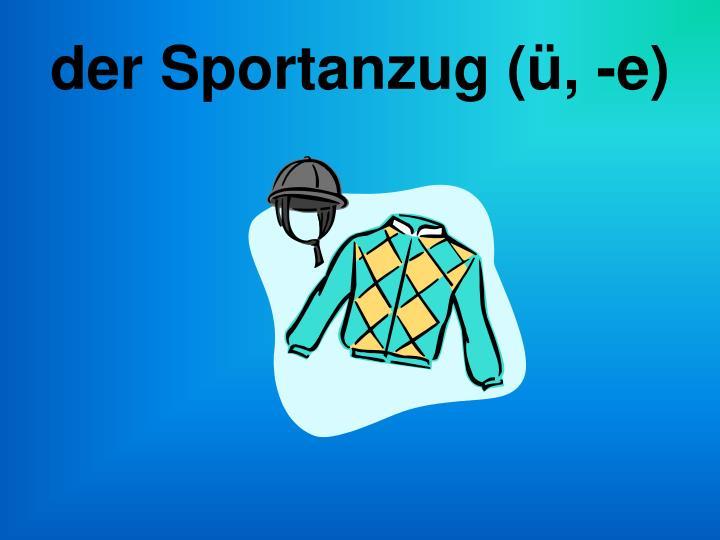 der Sportanzug (