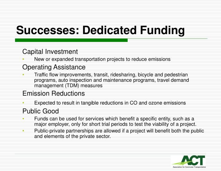 Successes: Dedicated Funding