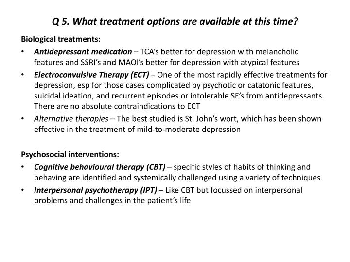 Q 5. What treatment options are available at this time?