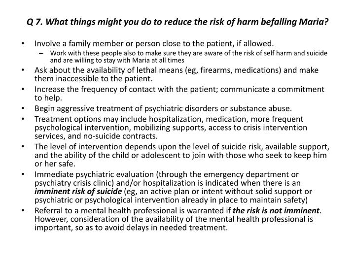 Q 7. What things might you do to reduce the risk of harm befalling Maria?