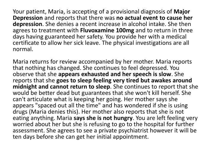 Your patient, Maria, is accepting of a provisional diagnosis of