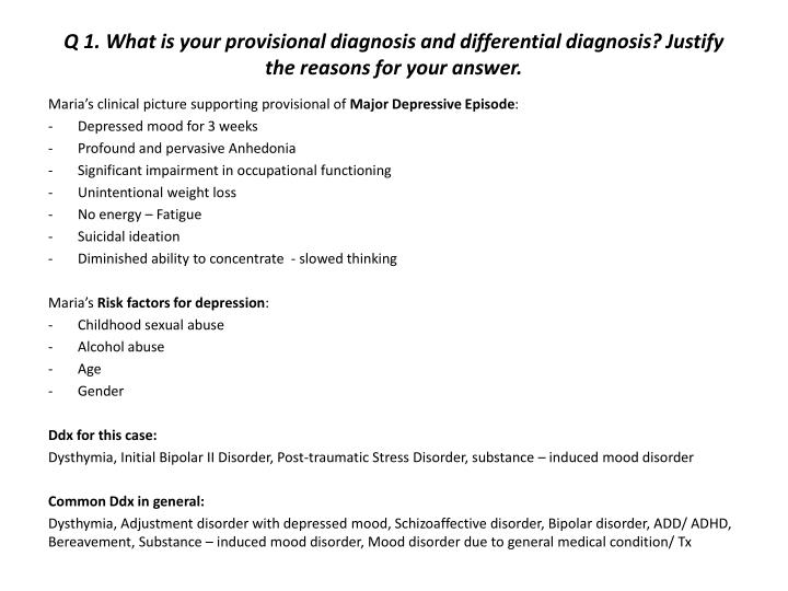 Q 1. What is your provisional diagnosis and differential diagnosis? Justify the reasons for your answer.