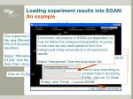 loading experiment results into egan an example3
